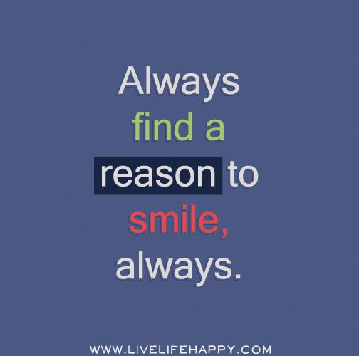 I Have Every Reason To Smile Quotes: Always Smile Quotes. QuotesGram