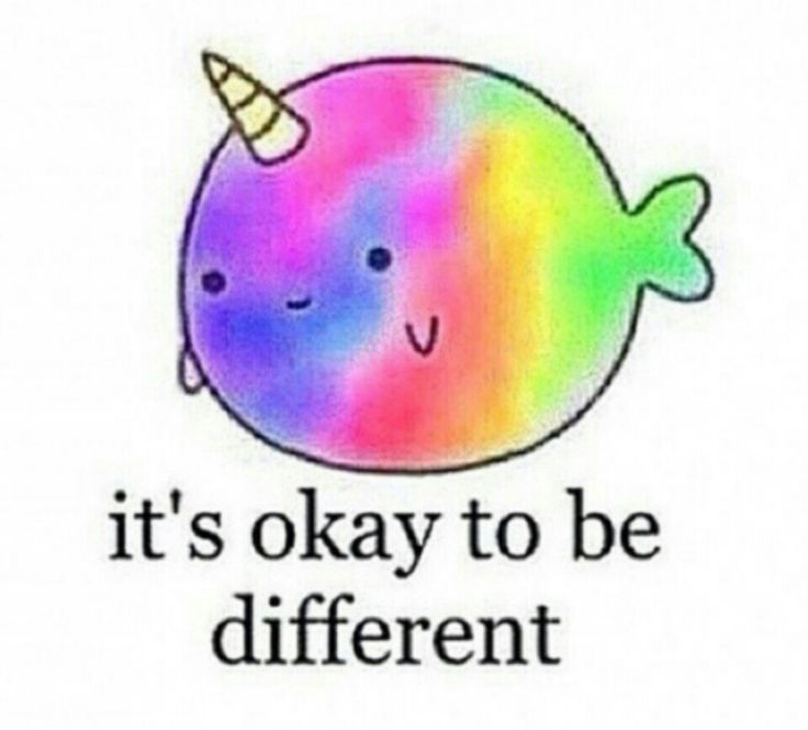 Everyone is different, you just have to be your kind of different