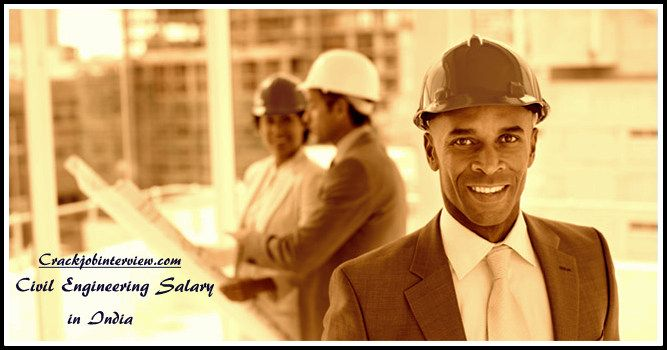 Civil Engineering Salary In India for Freshers and Experienced