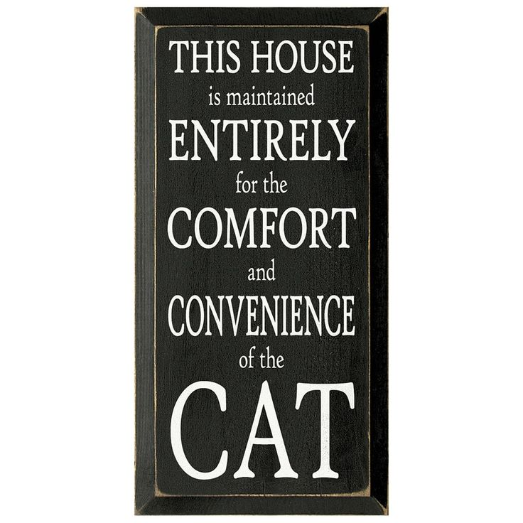This Home Is Maintained For The Convenience Of The Cat Sign - Wooden Plaque, Black