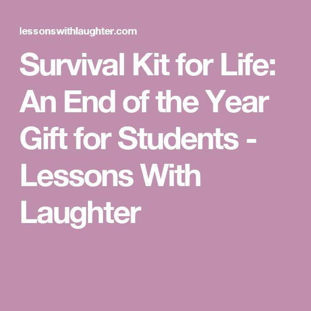 Survival Kit for Life: An End of the Year Gift for Students - Lessons With Laughter