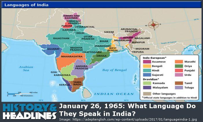 January 26, 1965: What Language Do They Speak in India? - https://www.historyandheadlines.com/january-26-1965-language-speak-india/