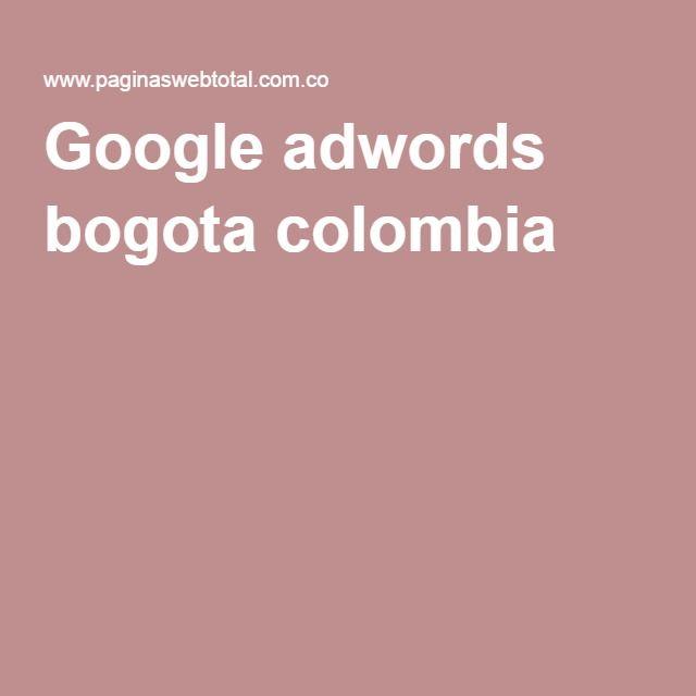 Google adwords bogota colombia