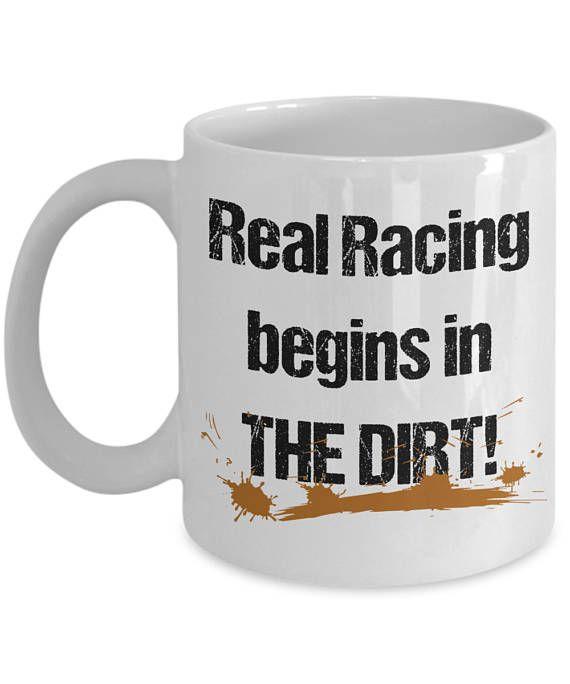 Real Racing Begins in the Dirt Mug - Dirt Racing Mug - Sports Mug - Novelty Mug - Gift Mug - Race Drivers Mug - Race Lovers Mug - Mug Humor