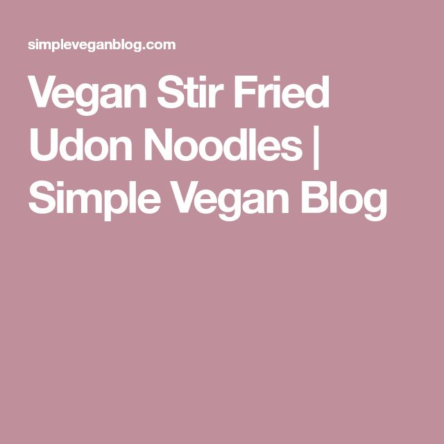 Vegan Stir Fried Udon Noodles | Simple Vegan Blog