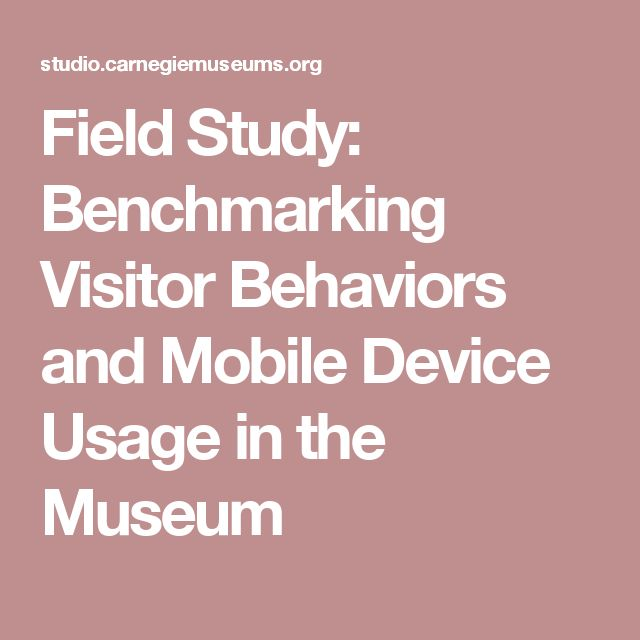 Field Study: Benchmarking Visitor Behaviors and Mobile Device Usage in the Museum