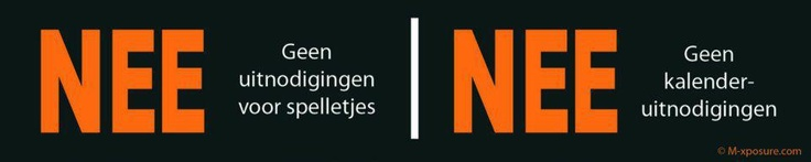 Handy profile pic for Dutch Facebook users that are sick and tired of all kinds of useless invites...