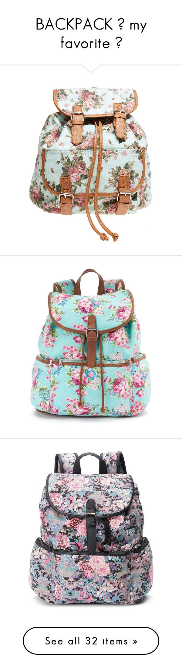 """""""BACKPACK ♥ my favorite ♥"""" by gitka-cxxxi ❤ liked on Polyvore featuring bags, backpacks, mint, buckle backpack, drawstring flap backpack, floral backpack, strap backpack, mint floral backpack, accessories and purses"""
