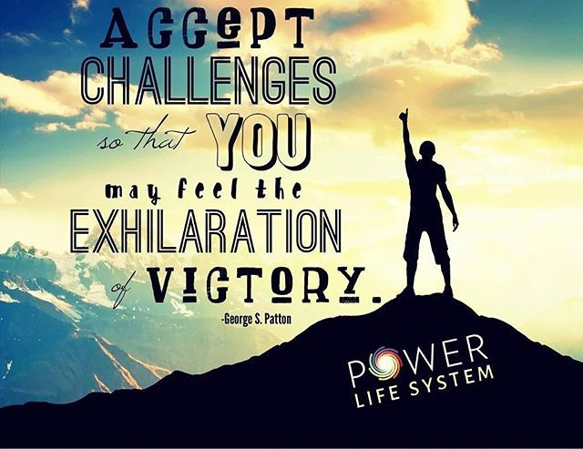Accept challenges so that you may feel the exhilaration of victory. -George S. Patton  #picturequote #quoteoftheday