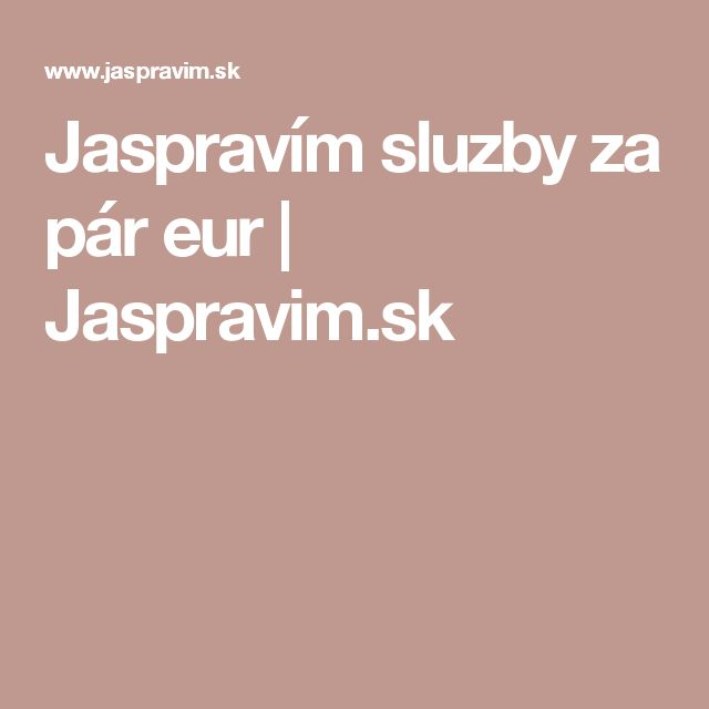 Jaspravím sluzby za pár eur | Jaspravim.sk