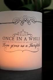 fairytale wedding centerpieces – wrap around tea lights/LED candles, could have different disney phrases like once upon a dream, tale as old as time, so this is the miracle that makes life divine etc.
