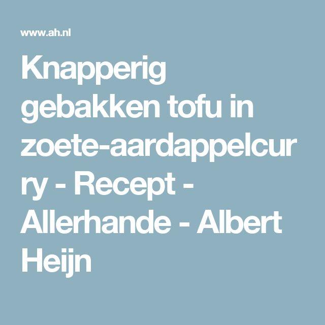Knapperig gebakken tofu in zoete-aardappelcurry - Recept - Allerhande - Albert Heijn