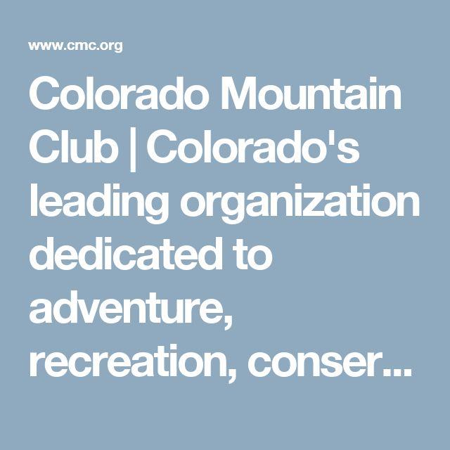 Colorado Mountain Club | Colorado's leading organization dedicated to adventure, recreation, conservation and education