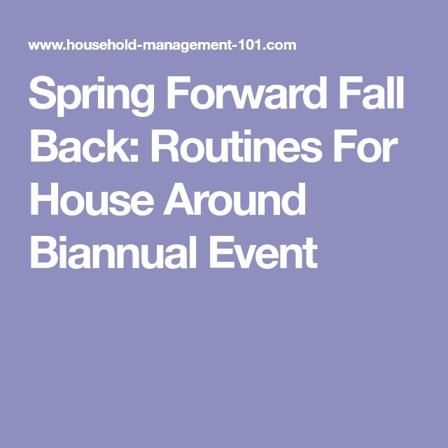 Spring Forward Fall Back: Routines For House Around Biannual Event