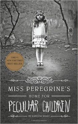 Miss Peregrine's Home for Peculiar Children (Miss Peregrine's Peculiar Children, Book 1)