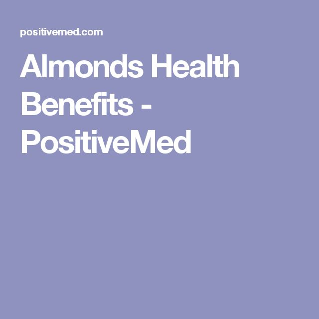 Almonds Health Benefits  - PositiveMed