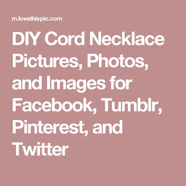 DIY Cord Necklace Pictures, Photos, and Images for Facebook, Tumblr, Pinterest, and Twitter