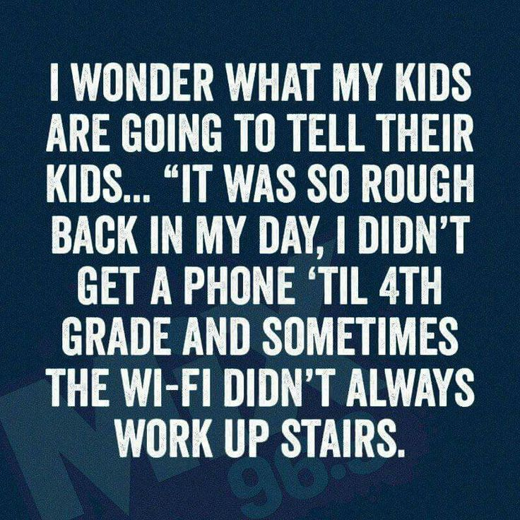 Damn kids have it easy these days. That's why most of them are spoiled self centered brats.