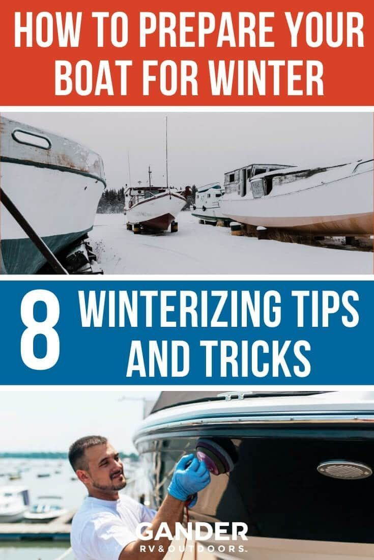 How To Prepare Your Boat For Winter 8 Winterizing Tips And Tricks In 2020 Boating Tips Boat Outdoor Sports Activities