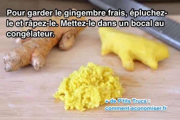 épluchez du gingembre, rapez-le et mettez le au congélateur pour le garder frais longtemps
