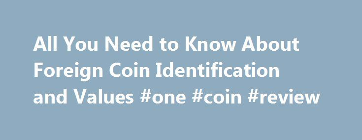 All You Need to Know About Foreign Coin Identification and Values #one #coin #review http://coin.remmont.com/all-you-need-to-know-about-foreign-coin-identification-and-values-one-coin-review/  #foreign coin values # All You Need to Know About Foreign Coin Identification and Values found a coin from PANAMA has a picture of a concestadore on it it says VN-CVARTO-DEBALBOA on the one side and on the other is a shield with an eagle on top of it it reads REPVBLICA-DE-PANAMA with the dateRead More
