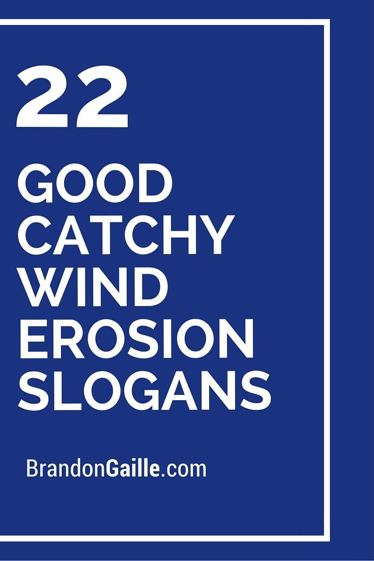 22 good catchy wind erosion slogans