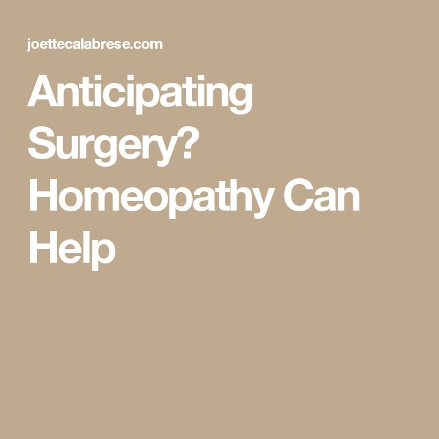 Anticipating Surgery? Homeopathy Can Help