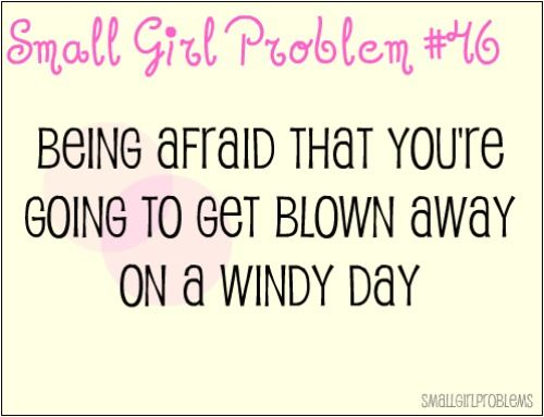 Yup I'm often told I need bricks on my feet or I'm going to blow away lol❥
