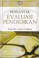 AJIBAYUSTORE  Judul : PENGANTAR EVALUASI PENDIDIKAN Pengarang : Prof. Drs. Anas Sudijono Penerbit : RajaGrafindo (Rajawali Pers)