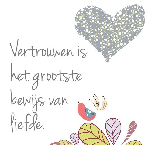 Vertrouwen is het grootste bewijs van liefde #quote  #nederlands #citaat