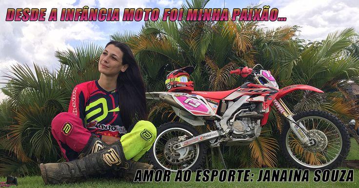 Amor ao Esporte: Janaina Souza - desde a infância moto foi minha paixão. Conheça um pouco da história de Janaina Souza, campeã do Enduro FIM 2015. www.motooffroad.com.br #jana13 #mxgirl #motocross #endurofim #enduro #crosscountry #rally