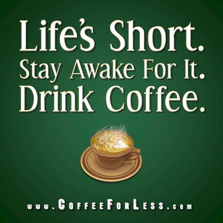 Life's short...Coffee Humor,  Dust Jackets, Stay Awake, Life Shorts, Coffee Quotes,  Dust Covers, Book Jackets, Coffee Addict,  Dust Wrappers