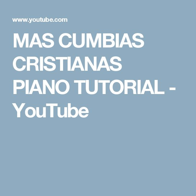 MAS CUMBIAS CRISTIANAS  PIANO TUTORIAL - YouTube