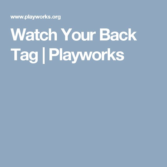 Watch Your Back Tag | Playworks