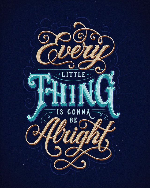 Don't worry about a thing...