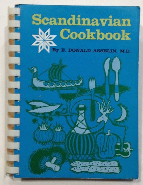 Scandinavian Cookbook by E. Donald Asselin, M.D. (1970, Paperback) 199 pages