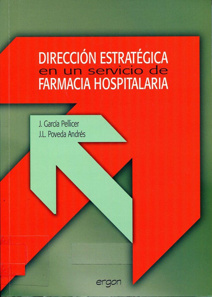 Dirección estratégica en un servicio de farmacia hospitalaria / Javier García Pellicer, José Luis Poveda Andrés. Barcelona : Ergón, cop. 2007. [Novembre 2015] #novetatsfarmàcia #CRAIUB