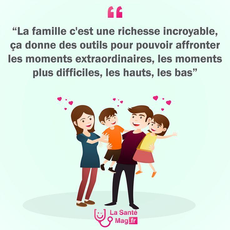 """""""La famille c'est une richesse incroyable, ça donne des outils pour pouvoir affronter les moments extraordinaires, les moments plus difficiles, les hauts, les bas."""" #lasantemag #citations #quote #inspiration #motivation"""