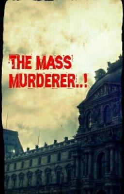 The Mass Murderer..! - ankitaswaroop