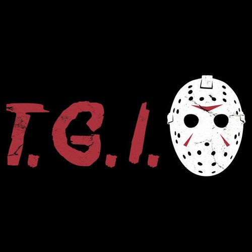 jason voorhees friday the 13th memes | TGIF Friday the 13th Jason Mask T-Shirt