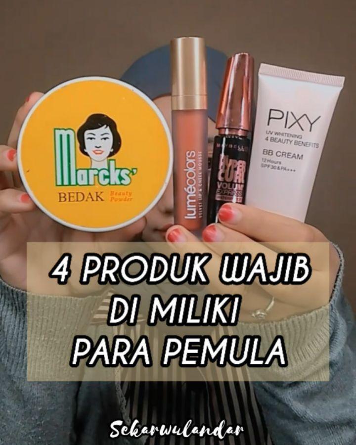 4 Produk Yang Harus Dimiliki Pemula Beauty Makeup Makeup Insta Makeup