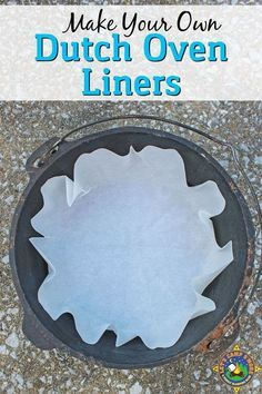 Make Your Own Dutch Oven Liners - Do you cook with a dutch oven when you camp? Clean up is easy when you use dutch oven liners. This tutorial shows how simple it is to make your own.