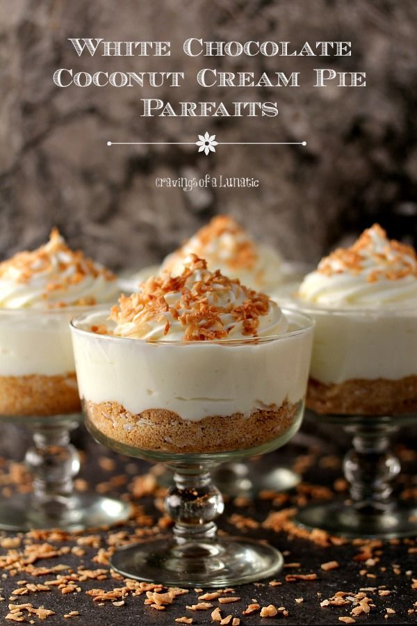 White Chocolate Coconut Cream Pie Parfaits from cravingsofalunatic.com- Easy to make parfait that combines white chocolate with coconut. Simple, elegant and absolutely scrumptious! (@CravingsLunatic)
