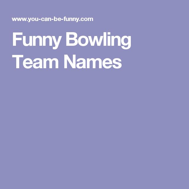 Funny Bowling Team Names