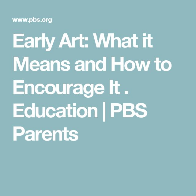 Early Art: What it Means and How to Encourage It . Education | PBS Parents