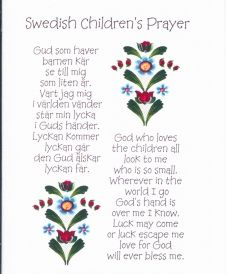 Card - Swedish Children's Prayer I have been looking for this prayer for a long time. As a little girl, my Mom would come in and we would say this prayer (in Swedish) every night before bed. I took 5 years of Swedish school, I can sing Lucia but I had forgotten this prayer!!