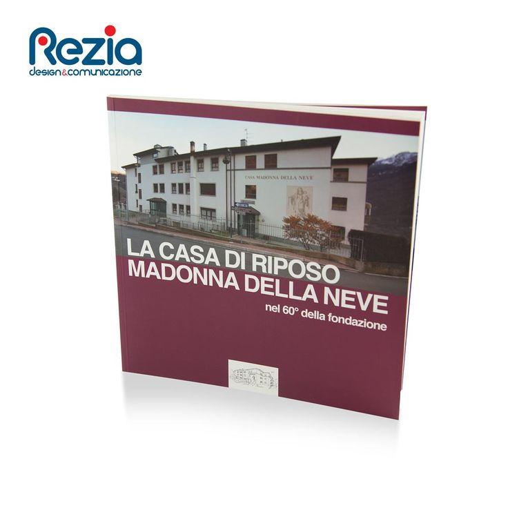 Libro dedicato al 60° della fondazione della Casa di Riposo di Chiuro (SO)