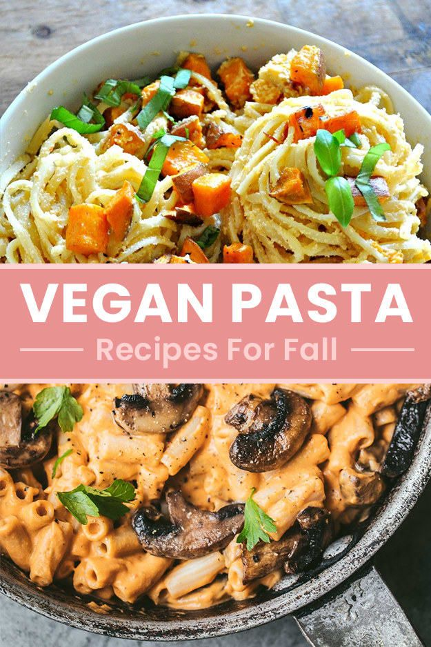 19 Fall Pasta Recipes Without Any Meat Or Dairy Autumn Pasta