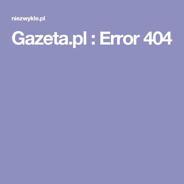 Gazeta.pl : Error 404