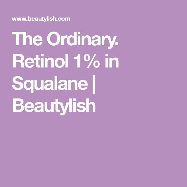 The Ordinary. Retinol 1% in Squalane   Beautylish